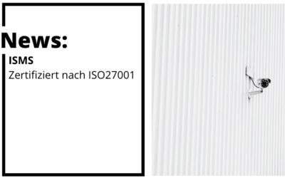 Unser ISMS ist nach ISO27001 zertifiziert